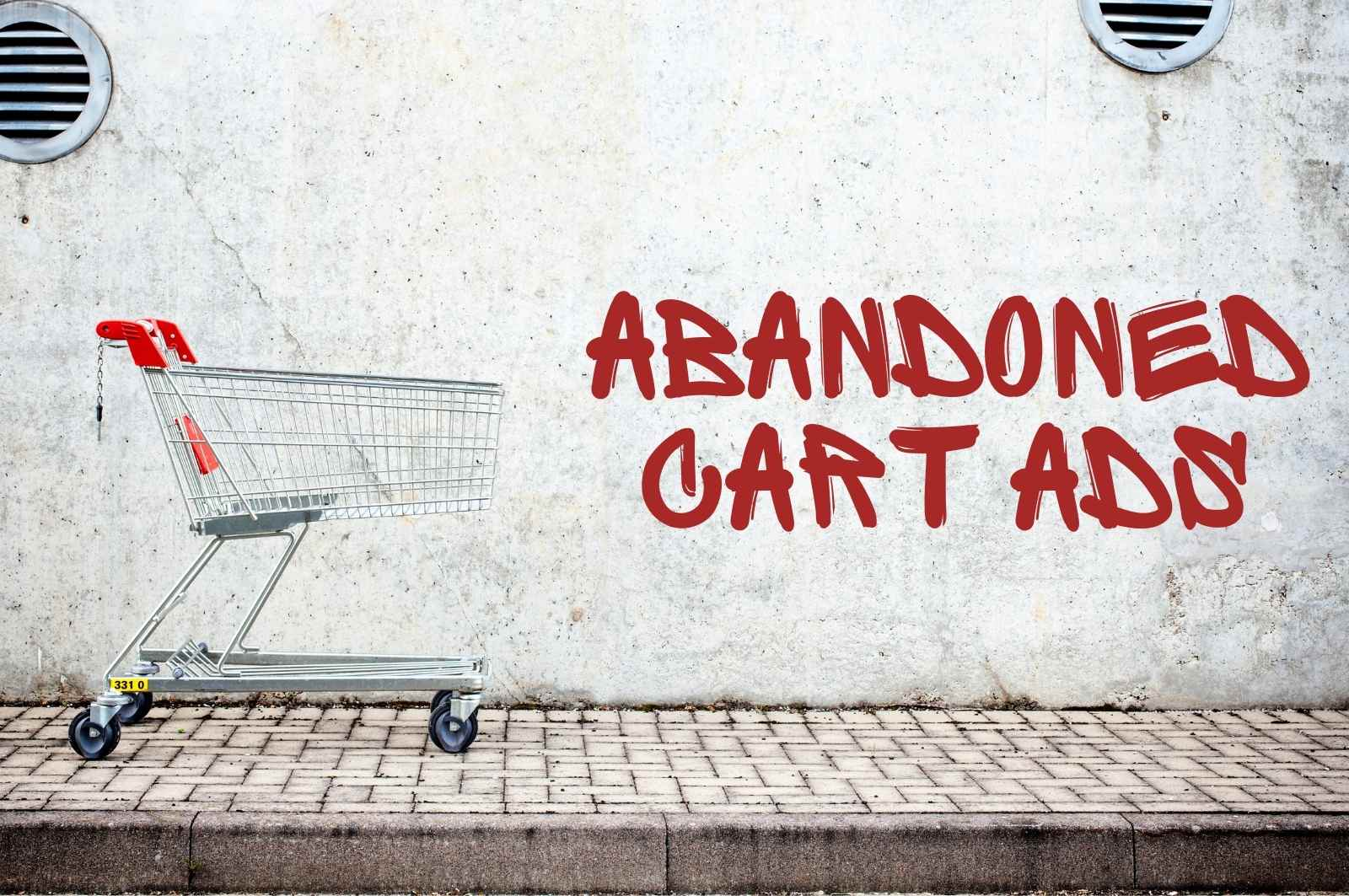 The Importance Of Having Abandoned Cart Ads